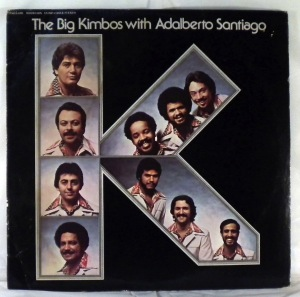 THE BIG KIMBOS - With Adalberto Santiago - LP
