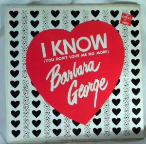 BARBARA GEORGE - I know you dont love me no more - 33T