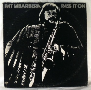 PAT LABARBERA - Pass It On - LP