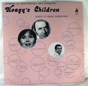 BARBARA LEA BOB DOROUGH DICK SUDHALTER - Hoagy's Children - LP