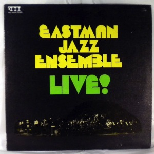 THE EASTMAN JAZZ ENSEMBLE - Live! - LP