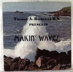 THOMAS A BLAKELOCK HIGH SCHOOL - Makin' Waves - LP