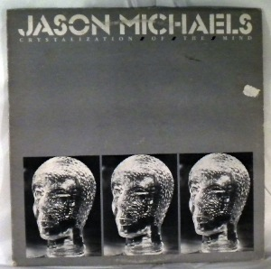JASON MICHAELS - Crystalization Of The Mind - LP