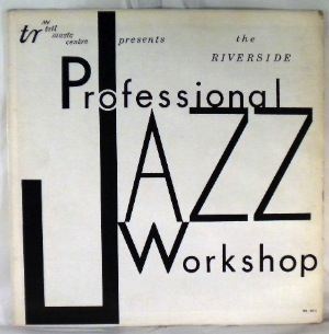 THE RIVERSIDE PROFESSIONAL JAZZ WORKSHOP - Same - LP