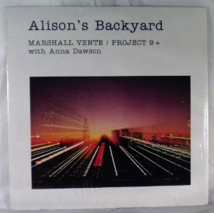 MARSHALL VENTE PROJECT NINE WITH ANNA DAWSON - Alison's Backyard - LP