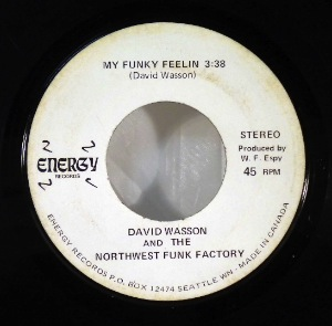 DAVID WASSON AND THE NORTHWEST FUNK FACTORY - My Funky feelin - 7inch (SP)