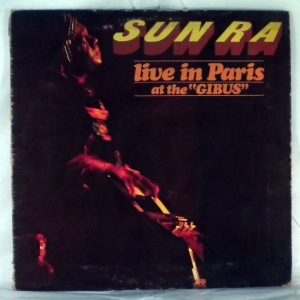 SUN RA - Live In Paris At The Gibus - LP