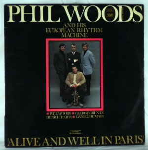 PHIL WOODS AND HIS EUROPEAN MACHINE - Alive And Well In Paris - LP