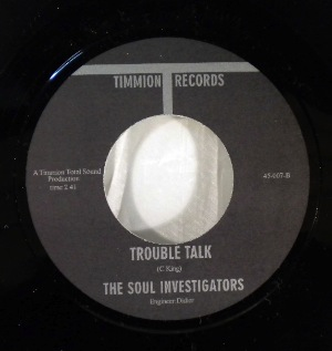 THE SOUL INVESTIGATORS - Trouble Talk / Let's Have Some - 7inch (SP)