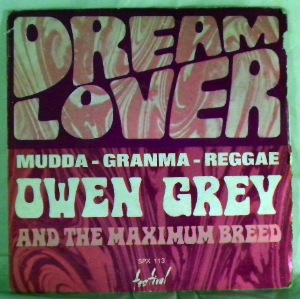 OWEN GREY AND THE MAXIMUM BREED - Dream Lover / Mudda-Granma-Reggae - 7inch (SP)