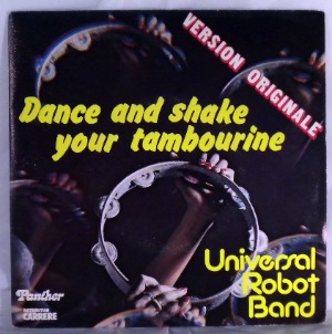 UNIVERSAL ROBOT BAND - Dance And Shake Your Tambourine / Thyme - 45T (SP 2 titres)