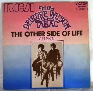 THE DEIRDRE WILSON TABAC - The Other Side Of Life / Get Back - 7inch (SP)