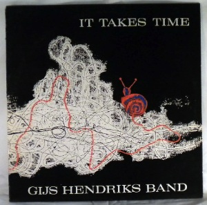 GIJS HENDRIKS BAND - It Takes Time - LP