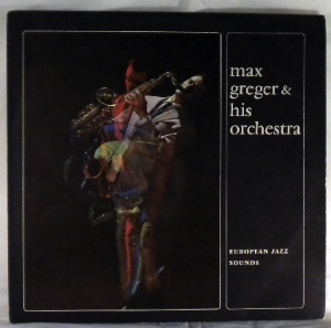 MAX GREGER & HIS ORCHESTRA - European Jazz Sounds - LP