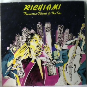 FRANCESCA OLIVERI & THE TRIO - Richiami - LP