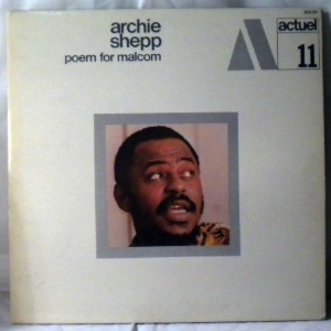 ARCHIE SHEPP - Poem For Malcolm - LP
