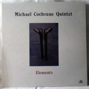 MICHAEL COCHRANE QUINTET - Elements - LP