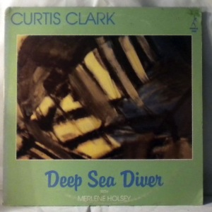 CURTIS CLARK - Deep Sea Diver - LP