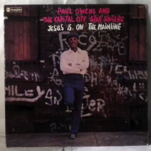 PAUL OWENS AND THE CAPITAL CITY STAR SINGERS - Jesus is on the mainline - LP