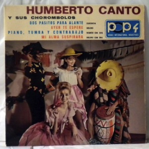HUMBERTO CANTO Y SUS CHOROMBOLOS - Piano, tumba y contrabajo - 7inch (SP)