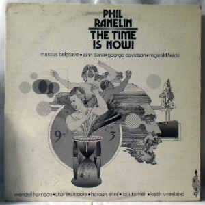 PHIL RANELIN - The Time Is Now - LP