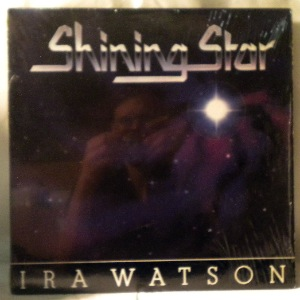 IRA WATSON - Shining Star - LP