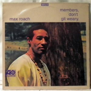 MAX ROACH - Members Don't Git Weary - LP