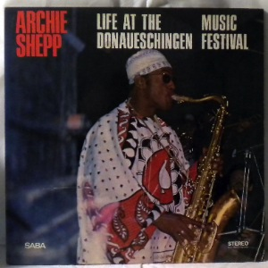 ARCHIE SHEPP - Life At The Donaueschingen Music Festival - LP