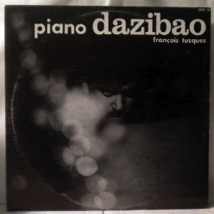 FRANCOIS TUSQUES - Piano Dazibao - LP