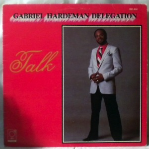 GABRIEL HARDEMAN DELEGATION - Talk - LP