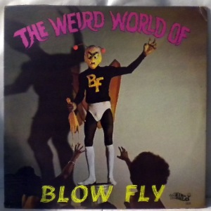 BLOWFLY - The weird world of - LP