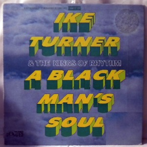 IKE TURNER AND THE KINGS OF RYTHM - A Black Man's Soul - LP