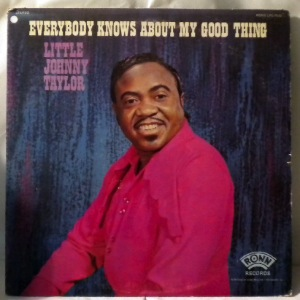 LITTLE JOHNNY TAYLOR - Everybody knows about my good thing - LP