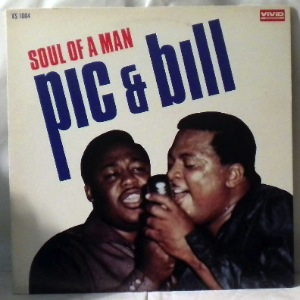 PIC & BILL - Soul of a man - LP
