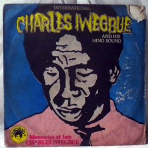 INTERNATIONAL CHARLES IWEGBUE AND HIS HINO SOUND - Memories of late Charles Iwegbue - LP