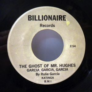 RULIE GARCIA - The ghost of Mr. Hughes / Cholo - 7inch (SP)