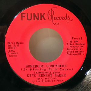 KING ERNEST BAKER - Somebody somewhere - 7inch (SP)