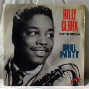 BILLY CLARK - Soul Party - 7inch (SP)