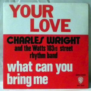 CHARLES WRIGHT AND THE WATTS 103RD STREET BAND - What can you bring me - 7inch (SP)