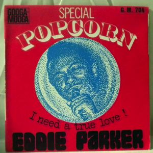 EDDIE PARKER - I Need A True Love - 7inch (SP)