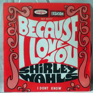 SHIRLEY WAHLS - Because I love you - 7inch (SP)
