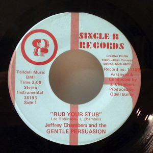 JEFFREY CHAMBERS AND THE GENTLE PERSUASION - You never say I love you / Rub your stub - 7inch (SP)