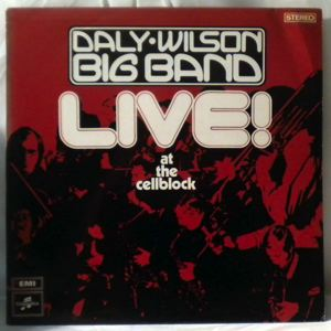 DALY WILSON BIG BAND - Live! At The Cellblock - LP