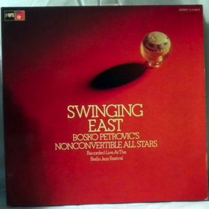 BOSKO PETROVIC'S NONCONVERTIBLE ALL STARS - Swinging East - LP