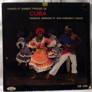 CHIQUITA SERRANO & SON ENSEMBLE CUBAIN - Chants Et Danses Typiques De Cuba - LP