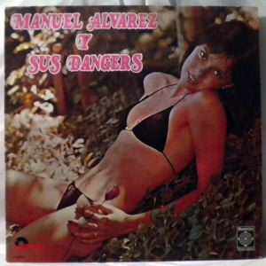 MANUEL ALVAREZ Y SUS DANGERS - Same - LP