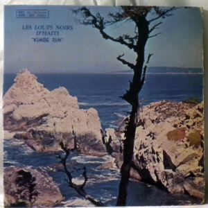 LES LOUPS NOIRS D'HAITI - Kimbe Rim - LP