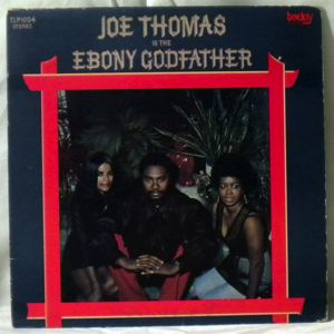 JOE THOMAS - Is The Ebony Godfather - LP