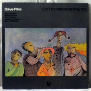 DAVE PIKE - Let The Ministrels Play On - LP