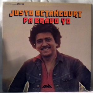 JUSTO BETANCOURT - Pa Bravo Yo - LP